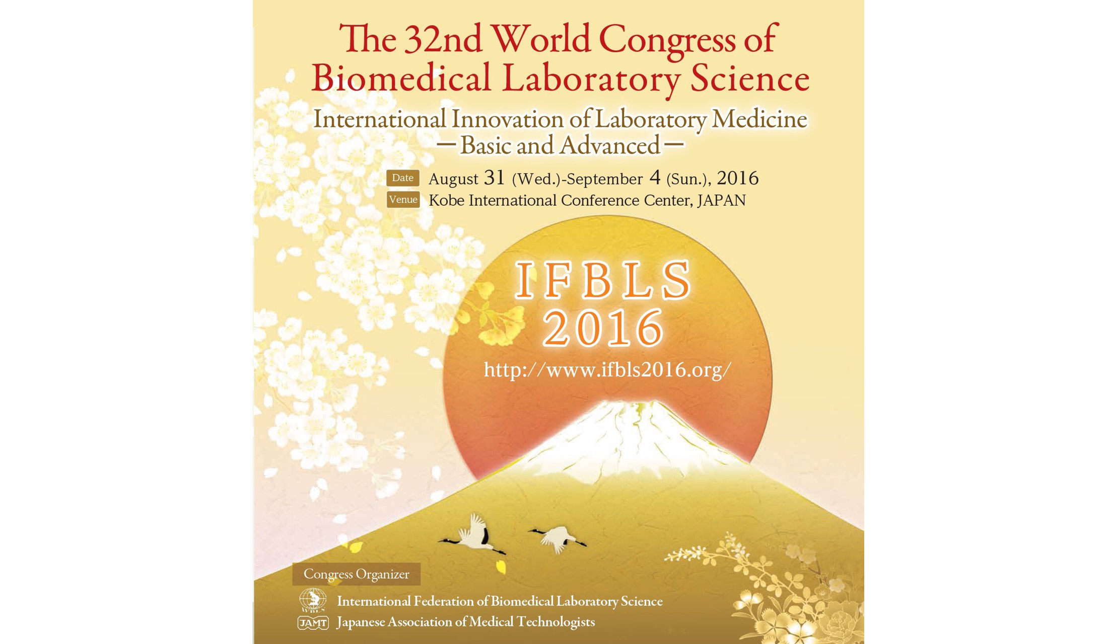 32nd World Congress of Biomedical Laboratory Science, Aug 31 - Sep 4, 2016, Kobe, Japan,